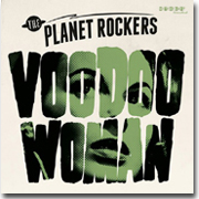 The Planet Rockers: Voodoo Woman