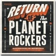 The Planet Rockers: Retrun Of The Planet Rockers